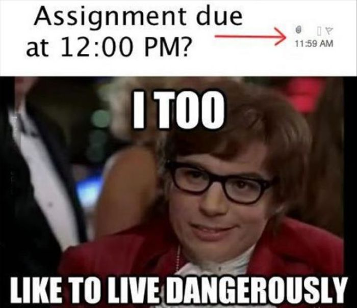 live dangerously